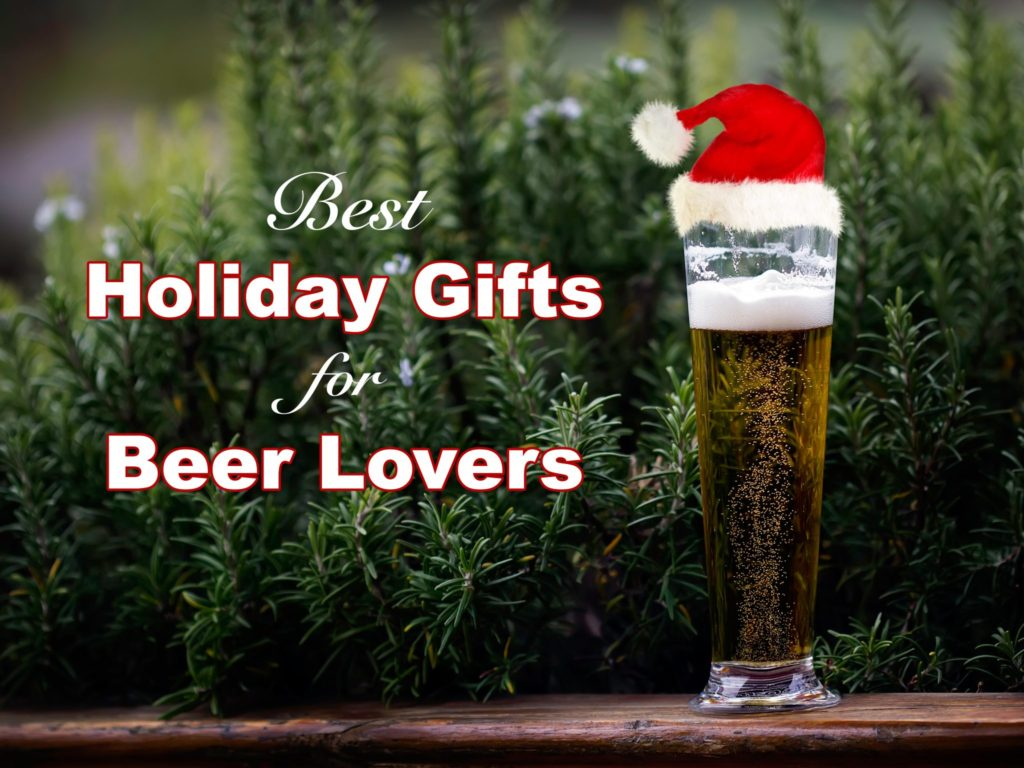 11 Best Holiday Gifts For Beer Lovers